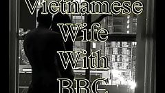 hubby films vietnamese wife with bbc